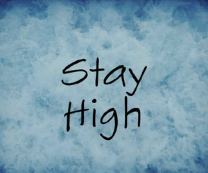 blue, high, and stay image