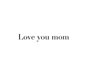 Best, iloveyou, and mom image