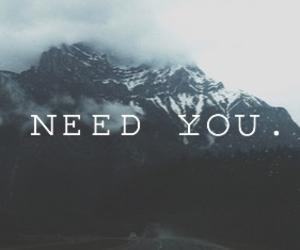 sad, need you, and love image