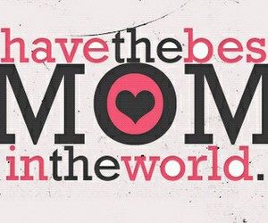 mom, love, and Best image