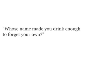 drunk, feelings, and quote image