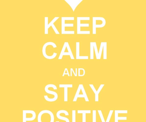 keep calm, positive, and yellow image