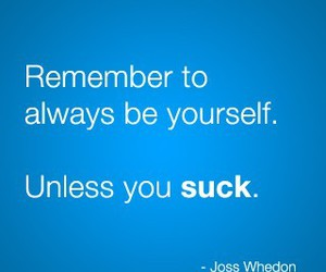 suck, quote, and be yourself image