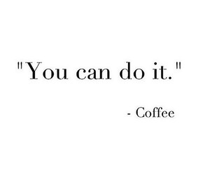 coffee, quotes, and funny image