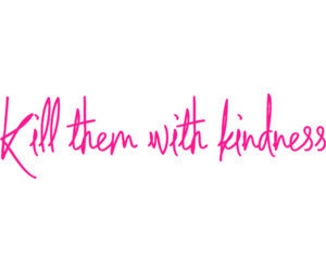 kindness, typography, and kill image