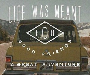 adventure, quote, and friends image
