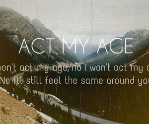 act my age, four, and 1d image