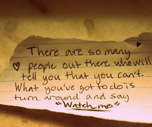 quote, watch me, and life image
