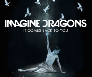 imagine dragons, it comes back to you, and music image