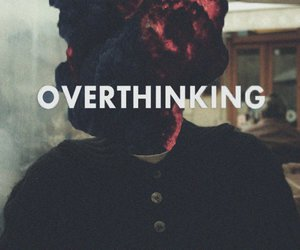 overthinking, text, and quote image