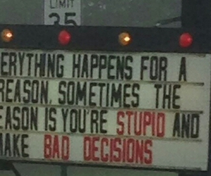 funny, bad decisions, and sign image