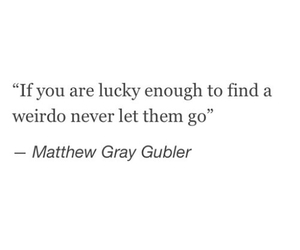quote, weirdo, and lucky image