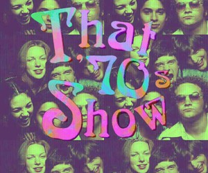 that 70s show, my edit, and fave show image