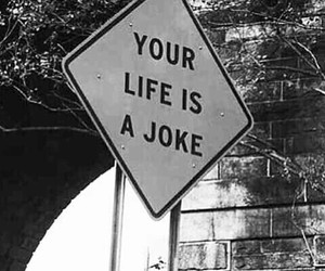 life, joke, and black and white image
