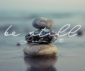 background, be still, and faith image
