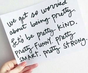 pretty, kind, and quote image