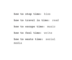 true, waste time, and travel in time image