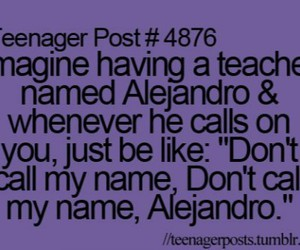 teenager post, funny, and alejandro image