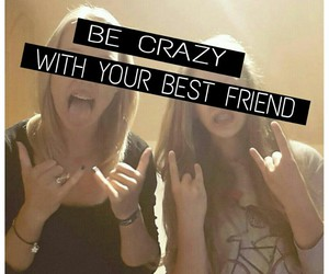 best friends, crazy, and fun image