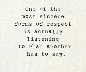 quote, respect, and listen image