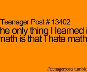 teenager post, hate, and math image