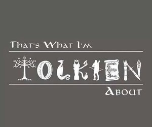 lord of the rings, tolkien, and quotes image