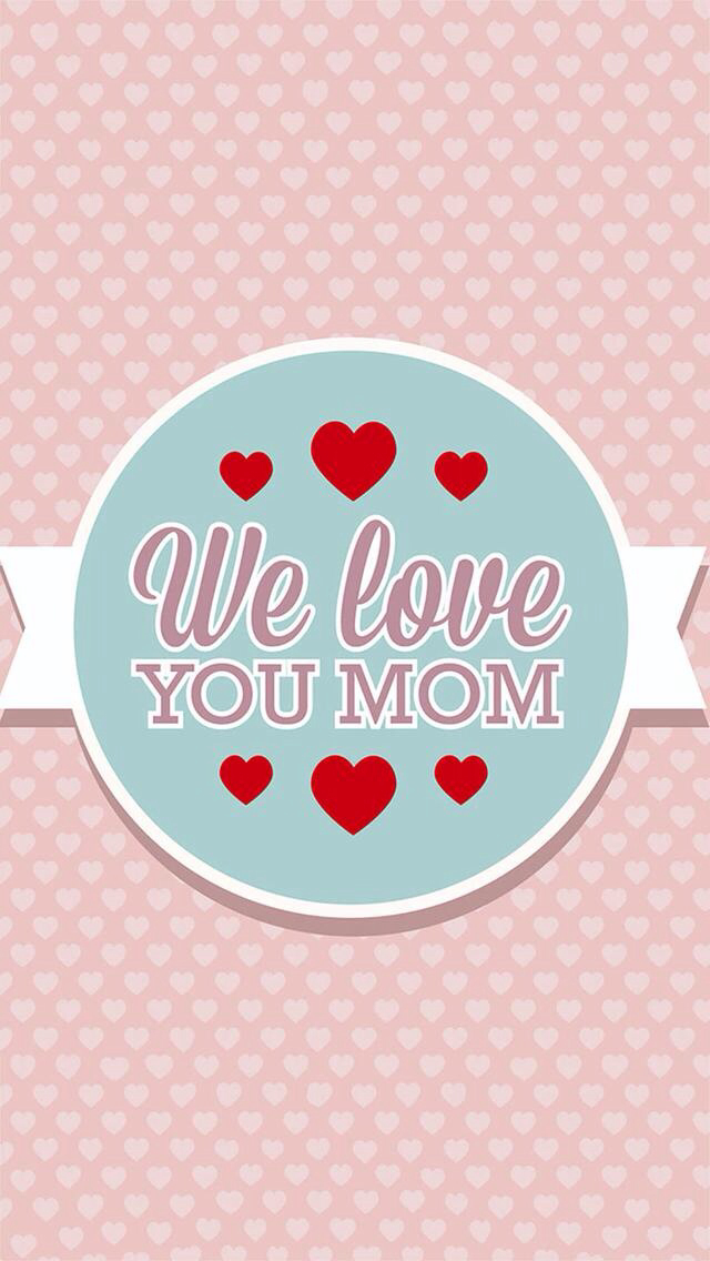 Wallpapers We Love You Mom Mum Mama On We Heart It