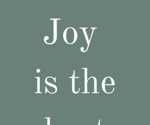 beauty, joy, and quotes image