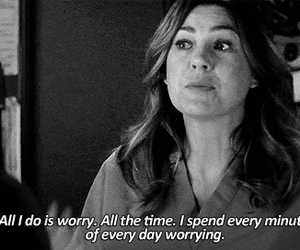 worry, quotes, and grey's anatomy image