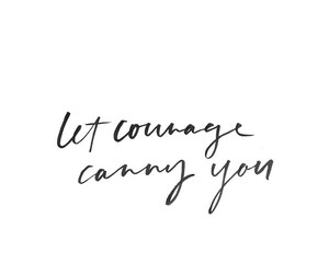 quotes, courage, and text image
