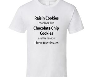 chocolate, tshirt, and trust issues image
