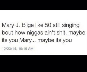 real, true, and mary j blige image