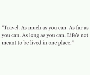 travel, life, and quote image