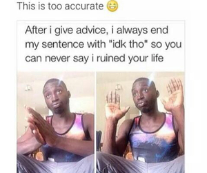 funny, advice, and true image