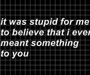 quotes, sad, and stupid image