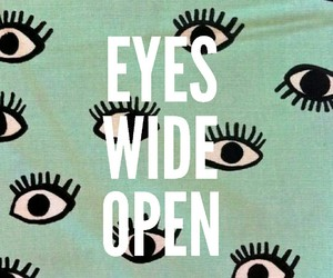 eyes, song, and eyes wide open image
