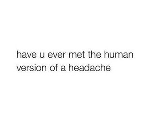 quote, funny, and headache image