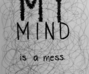 mess, mind, and quotes image