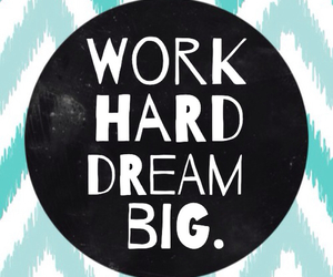 Dream, work, and big image