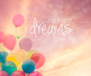 Dream, balloons, and quote image