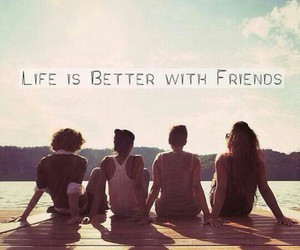 friends, life, and love image
