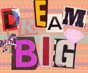 don't give up, Dream, and dream big image