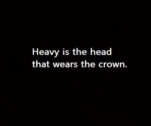 crown, heavy, and quote image