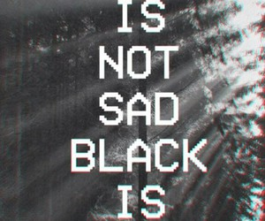 black, not, and poetic image