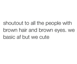 quotes, brown eyes, and brown hair image