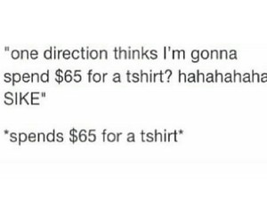 funny, spend, and 1d image