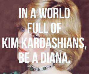 kim kardashian, quote, and diana image