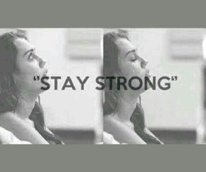 strong, stay strong, and miley image