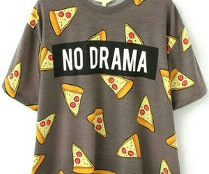 pizza, no drama, and clothes image