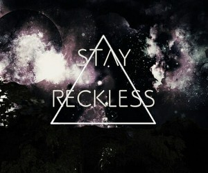 reckless, stay, and galaxy image